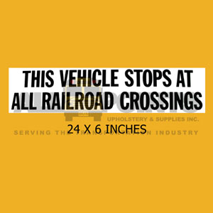 "DECAL - ""THIS VEHICLE STOPS...RAILROAD CROSSING.."""