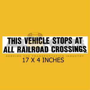 "DECAL - ""THIS VEHICLE STOPS...RAILROAD CROSSING"","