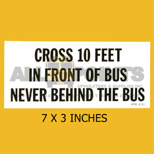 "DECAL - ""CROSS 10 FT IN FRONTOF BUS"", 7X3"", BLACK"