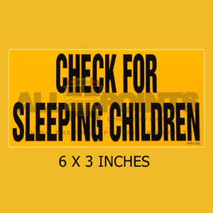 DECAL - CHECK FOR SLEEPING CHILDREN, 6X3 BLACK