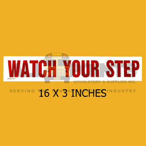 DECAL - WATCH YOUR STEP, 16X3, RED ON WHITE