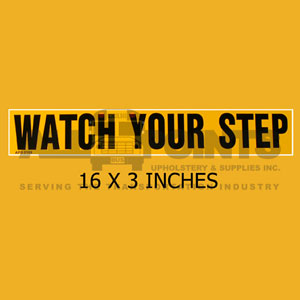 DECAL - WATCH YOUR STEP, 16X3, BLACK ON YELLOW