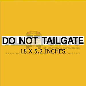 "DECAL - DO NOT TAILGATE, 18.5X2"", BLACK ON CLEAR"