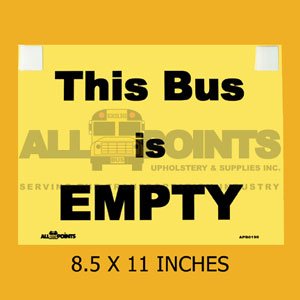 """THIS BUS IS EMPTY"" SIGN , 8.5 X11, BLK"