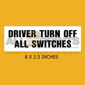DECAL - DRIVER TURN OFF ALL SWITCHES, 8X2.5, BLK