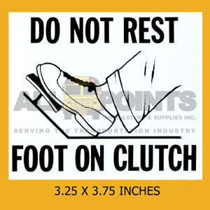 "DECAL - DO NOT REST FOOT ON CLUTCH, 3X4"", BLACK ON"