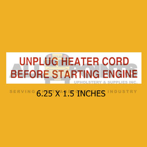 "DECAL - UNPLUG HEATER CORD..., 6.25X1.5"", RED ON W"